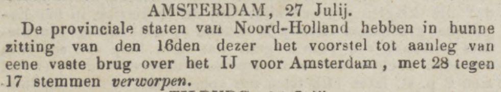 Afwijzing plan voor een brug over het IJ in Amsterdam, Groninger Courant, 30 juli 1852Afwijzing plan, Groninger Courant, 30 juli 1852