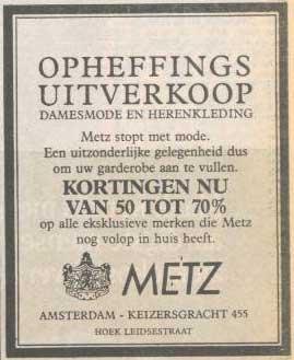 Metz stopt met mode in 1989, een paar jaar later in 2012 zou Metz verder gaan als modezaak, maar toch stopt stopt Metz dan definitief