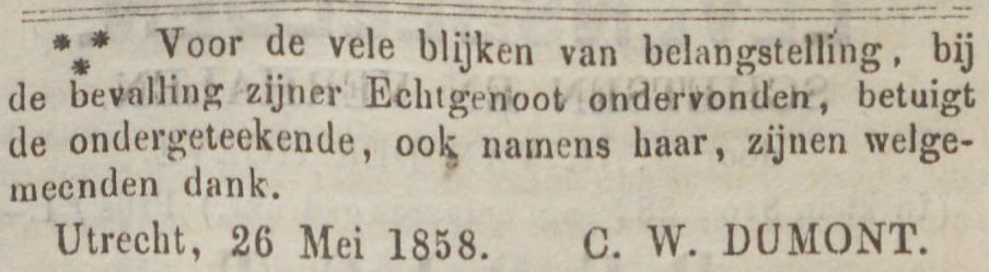 Carel Wilhelm Dumont plaatst een advertentie met dank voor de belangstelling bij de bevalling oftewel de geboorte van zijn dochter Geraldine Bernardine Dumont dd 26 mei 1858
