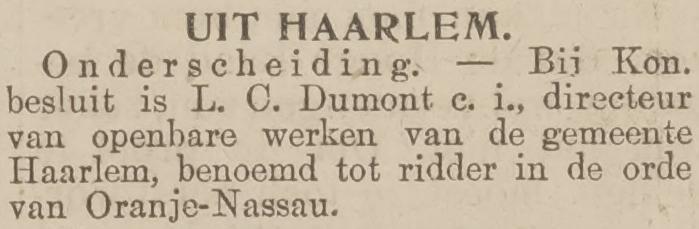 Lucas Christiaan (Luc) Dumont wordt benoemd tot Ridder in de Orde van Oranje Nassau, een paar dagen na de opening van het Frans Hals Museum, krant 27 mei 1913
