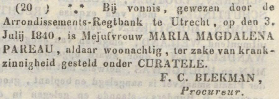 Marie (Maria Magdalena) Pareau wordt onder curatele gesteld wegens krankzinnigheid op 3 juli 1840 door de Arrondissements-Rechtbank