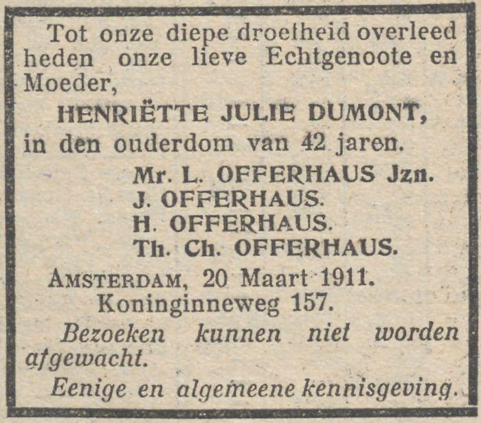 Jettie (Henriëtte Julie) Dumont, getrouwd met Leonardus Offerhaus, sterft op 20 maart 1911 in Amsterdam