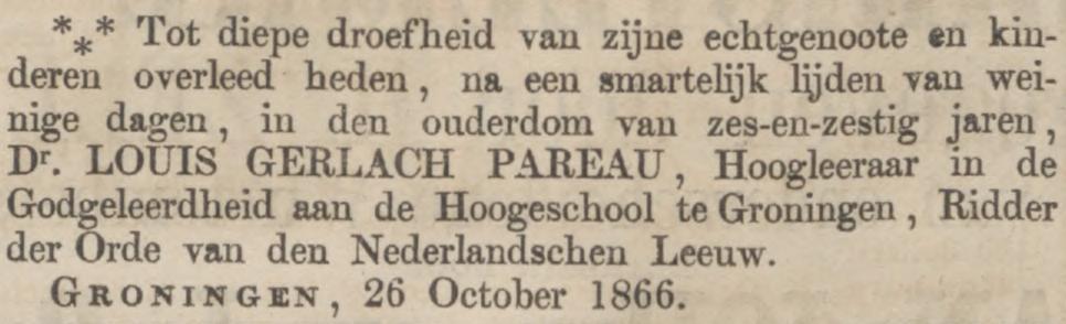 Louis Gerlach Pareau sterft op 26 oktober 1866 in Groningen, exact één week na zijn zus Jet (HWA) Pareau