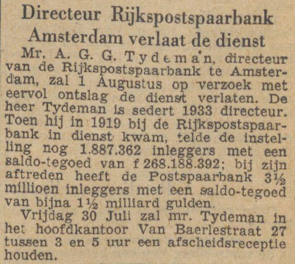 Bert (AGG) Tydeman, diricteur van de Rijkspostspaarbank, gaat met pensioen. Het Parool 26 juli 1948