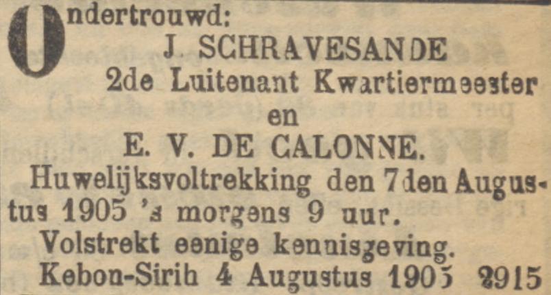 Ondertrouw en huwelijk Eugenie Victorine de Calonne en Johannes Schravesande op 7 augustus 1905 in Kebon-Sirih, volgens de krant in Batavia